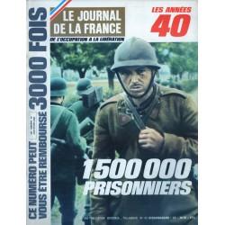 Le Journal de la France (de l'occupation à la libération) n° 102 - 1 500 000 prisonniers