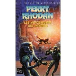 Perry Rhodan n° 116 - Les Mercenaires des Maîtres (K.H. Scheer & Clark Darlton) Science-fiction