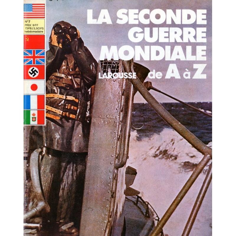 La Seconde Guerre Mondiale de A à Z - n° 7 - Collection Larousse