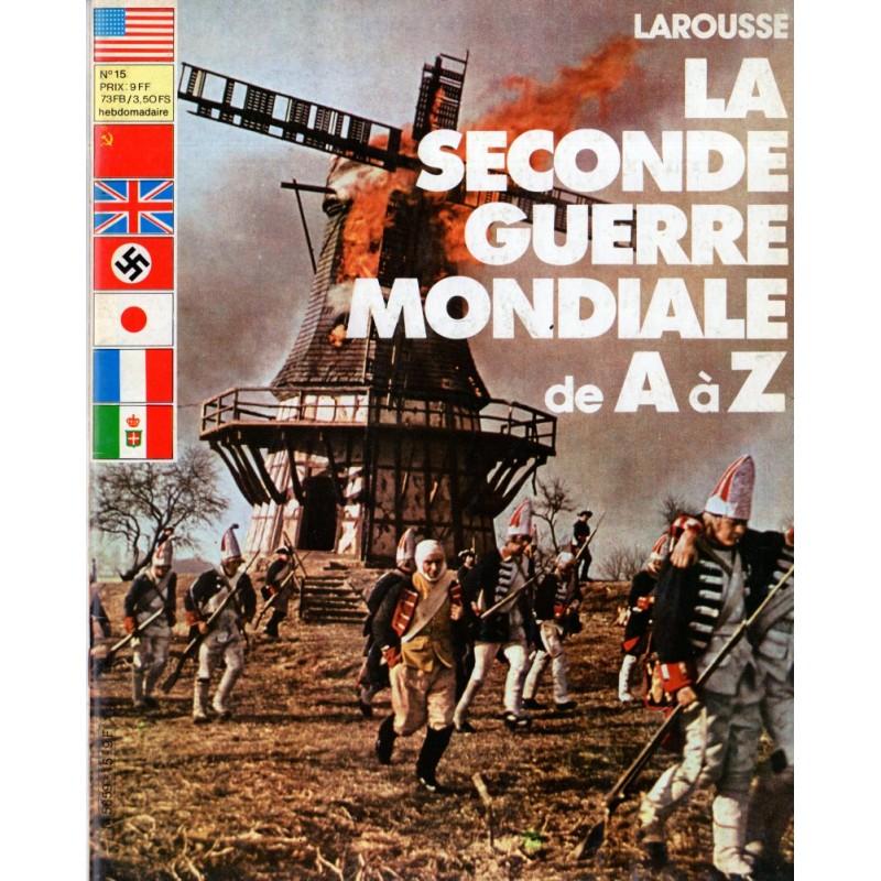 La Seconde Guerre Mondiale de A à Z - n° 15 - Collection Larousse