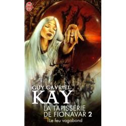 La Tapisserie de Fionavar 2 - Le Feu vagabond (Guy Gavriel KAY) Science-fiction