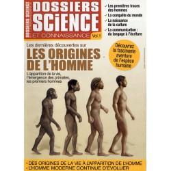 Dossier Science et Connaissance Vol. 1 - Les Origines de l'Homme, les dernières découvertes