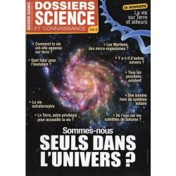 Dossier Science et Connaissance Vol. 6 - Sommes-nous SEULS DANS L'UNIVERS ?