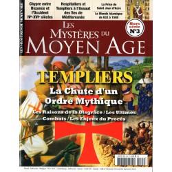 Les Mystères du Moyen Age Hors-Série n° 3 - Templiers, la chute d'un Ordre Mythique
