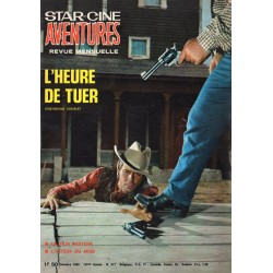 Star Ciné Aventures n° 217 - L'Heure de Tuer (ciné-roman complet) Octobre 1969