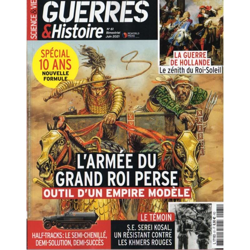 Guerres & Histoire n° 61 - L'Armée du Grand Roi Perse, outil d'un Empire modèle - Juin 2021