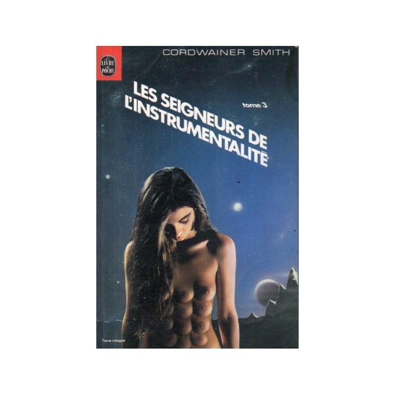 Les Seigneurs de l'instrumentalité 3 (Cordwainer SMITH) - Science Fiction