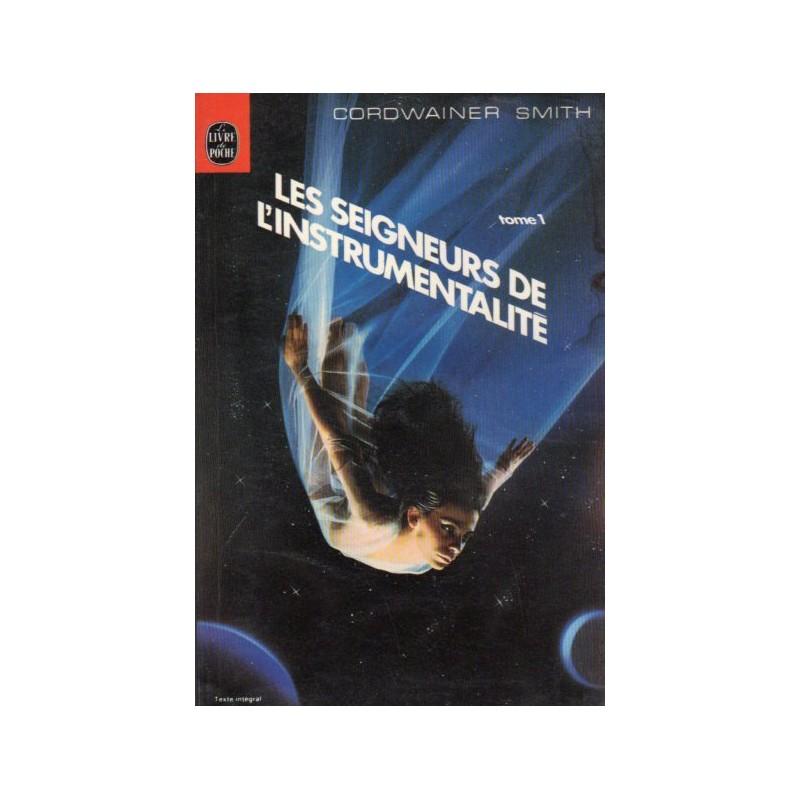 Les Seigneurs de l'Instrumentalité (Cordwainer Smith) - volume 1