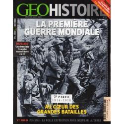 GEO Histoire n° 13 - La Première Guerre Mondial - 2e partie Au Coeur des Grandes Batailles (1914-1918)