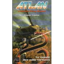 Atlan n° 4 - Le Monde des mille tortures (Rainer Castor) Science-fiction