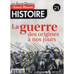 Les Grands dossiers de Sciences Humaines n° 1 - La Guerre, des origines à nos jours