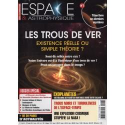 Espace & Astrophysique n° 7 - Les Trous de Ver, existence réelle ou simple théorie ?