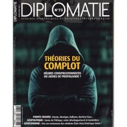 Diplomatie n° 73 - Théories du Complot, délires conspirationnistes ou armes de propagande ?