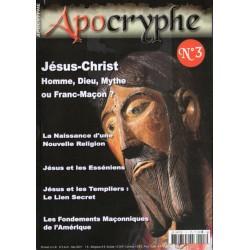 Apocryphe n° 3 - Jésus-Christ : Homme, Dieu, Mythe ou Franc-Maçon ?