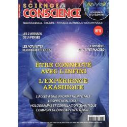Science & Conscience n° 5 - Etre connecté avec l'infini, l'expérience Akashique
