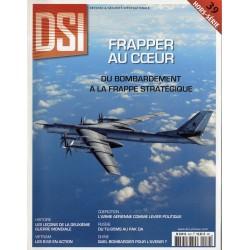Défense & Sécurité Internationale - DSI hors-série n° 39 - Frapper au coeur, du bombardement à la frappe stratégique