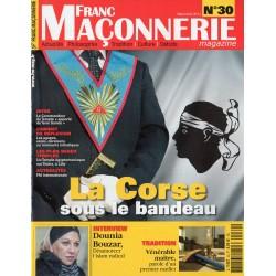 Franc Maçonnerie Magazine n° 30 - La Corse sous le bandeau