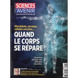 Sciences et Avenir (hors série) n° 207 - Quand le corps se répare. Microbiote, Cerveau, cellules souches...