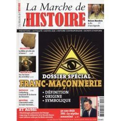 La Marche de l'Histoire n° 8 - Dossier spécial : Franc-Maçonnerie