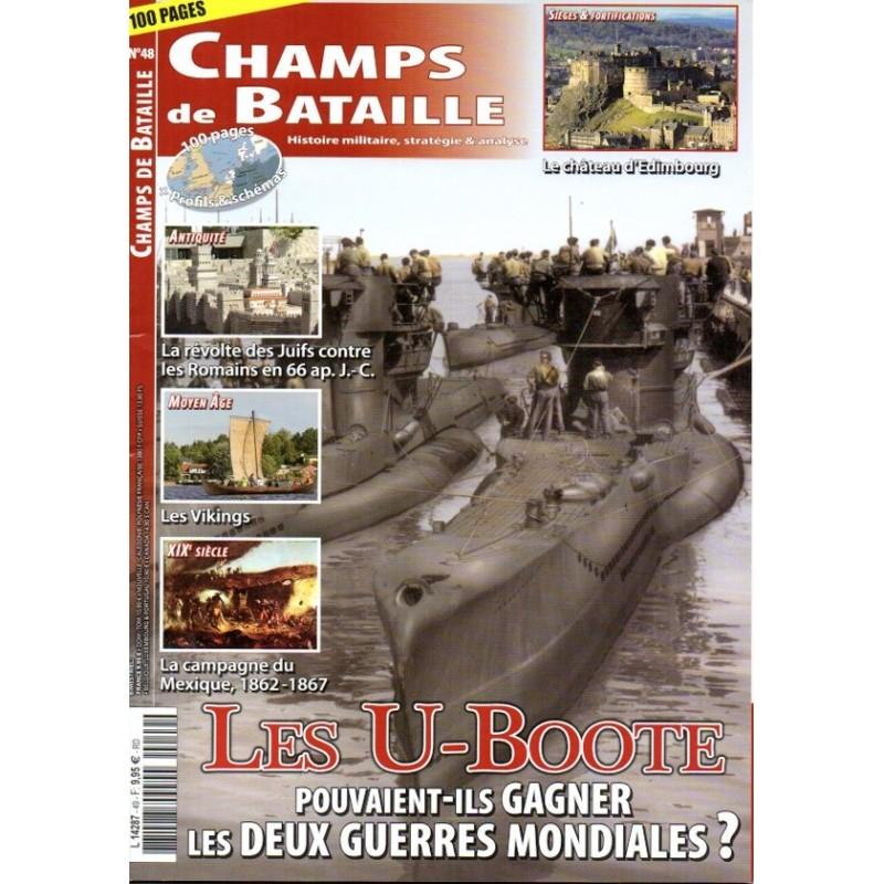 Champs de Bataille n° 48 - Les U-Boote : Pouvaient-il gagner les deux guerres mondiales ?