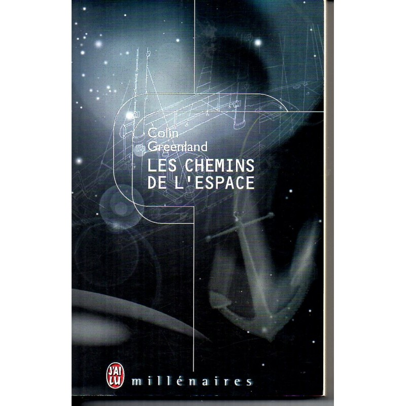 Les Chemins de l'Espace - Colin Greenland  - (Science Fiction)