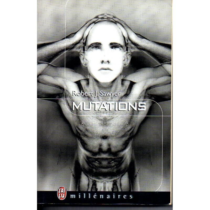 Mutations - Robert J. Sawyer - (Science Fiction)