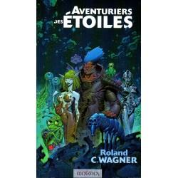 Aventuriers des Étoiles - Roland C. Wagner - (Science Fiction)