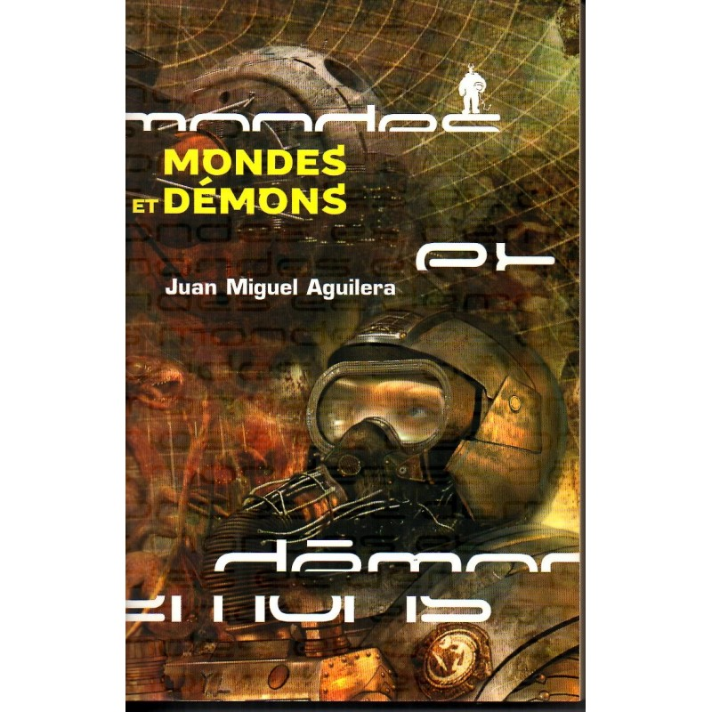 Mondes et Démons - Juan Miguel Aguilera - (Science Fiction)