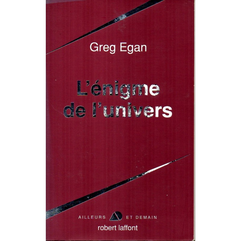 L'énigme de l'univers - Greg Egan - (Science Fiction)