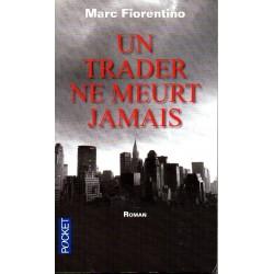 Un Trader ne meurt jamais, Marc FIORENTINO