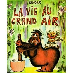 La Vie au Grand Air ( Reiser ) - Bande dessinée de Jean-Marc Reiser
