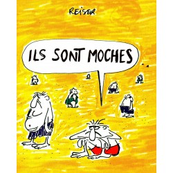 Ils sont Moches ( Reiser ) - Bande dessinée de Jean-Marc Reiser