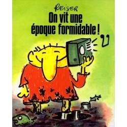 On vit une Époque Formidable ( Reiser ) - Bande dessinée de Jean-Marc Reiser
