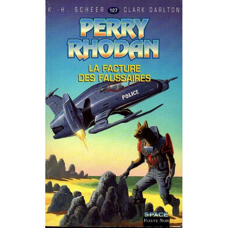 Perry Rhodan n° 127 - La Facture des Faussaires (K.H. Scheer & Clark Darlton)