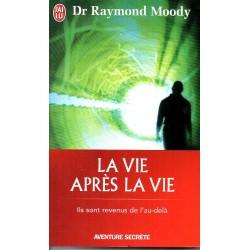 La Vie après la Vie - Dr Raymond Moody
