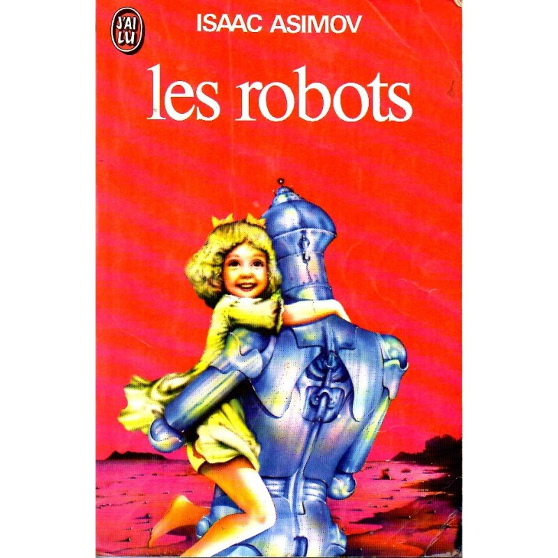 Les Robots - Isaac Asimov - (Science Fiction)
