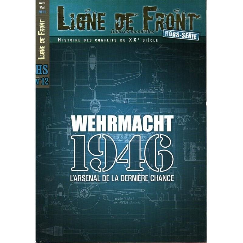 Ligne de Front HS n° 12 - WEHRMACHT 1946, l'Arsenal de la dernière chance