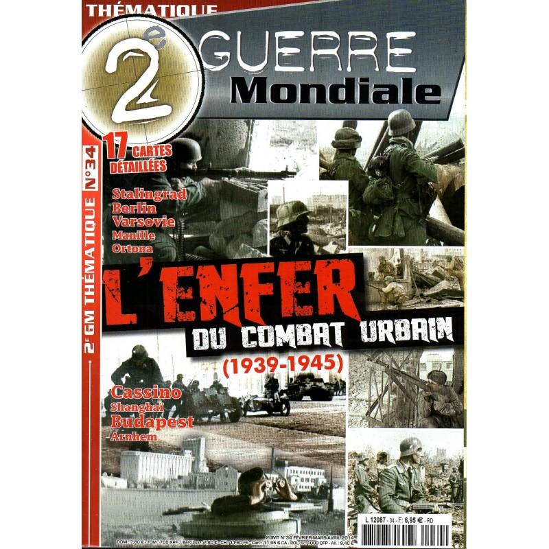 2e Guerre Mondiale n° 34 - L'enfer du Combat urbain (1939-1945)