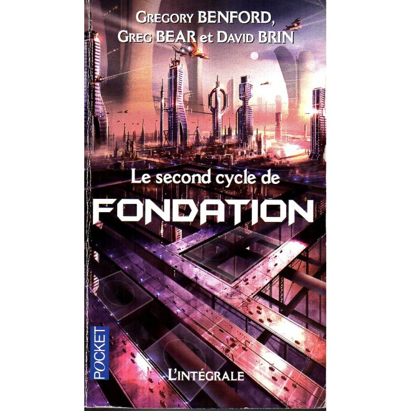 Le Second Cycle de Fondation - Gregory Benford, Greg Bear et David Brin - (Science Fiction)