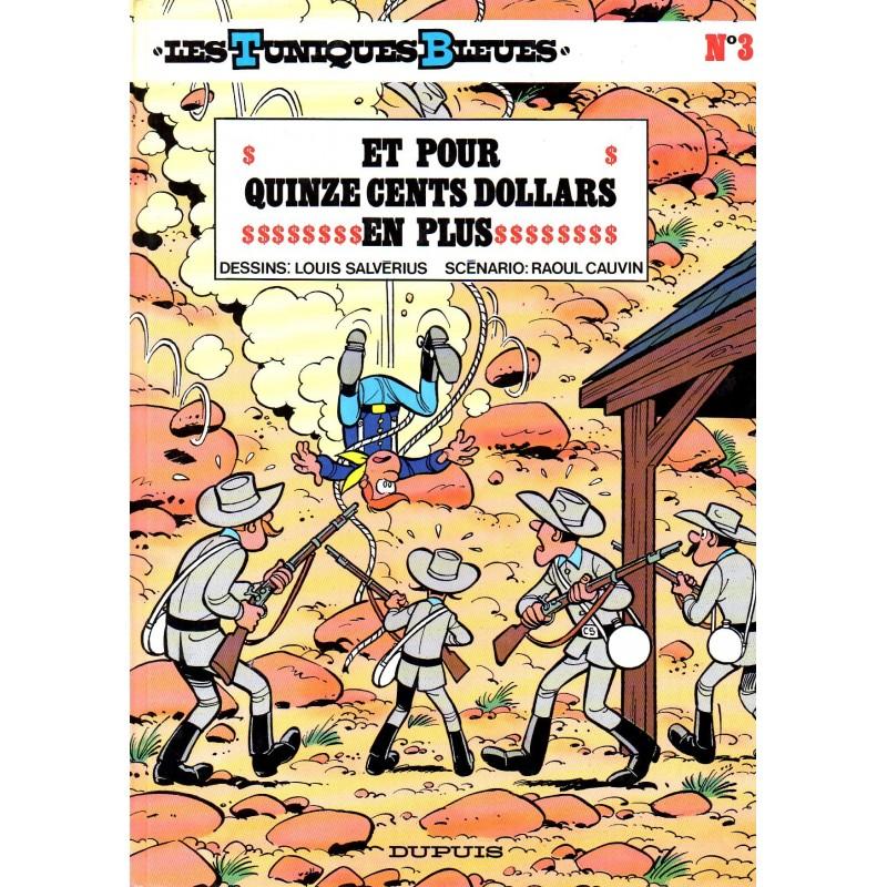 Et pour quinze cents dollars de plus (Les Tuniques Bleues) - Bande dessinée de Salvérius & Cauvin