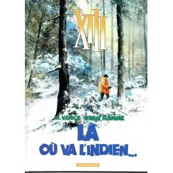 Là où va l'Indien... ( XIII )  - Bande dessinée de Vance & Van Hamme