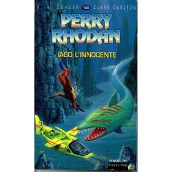 Perry Rhodan n° 128 - Iago l'Innocente (K.H. Scheer & Clark Darlton)