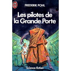 Les pilotes de la Grande Porte - Frederik Pohl - (Science Fiction)