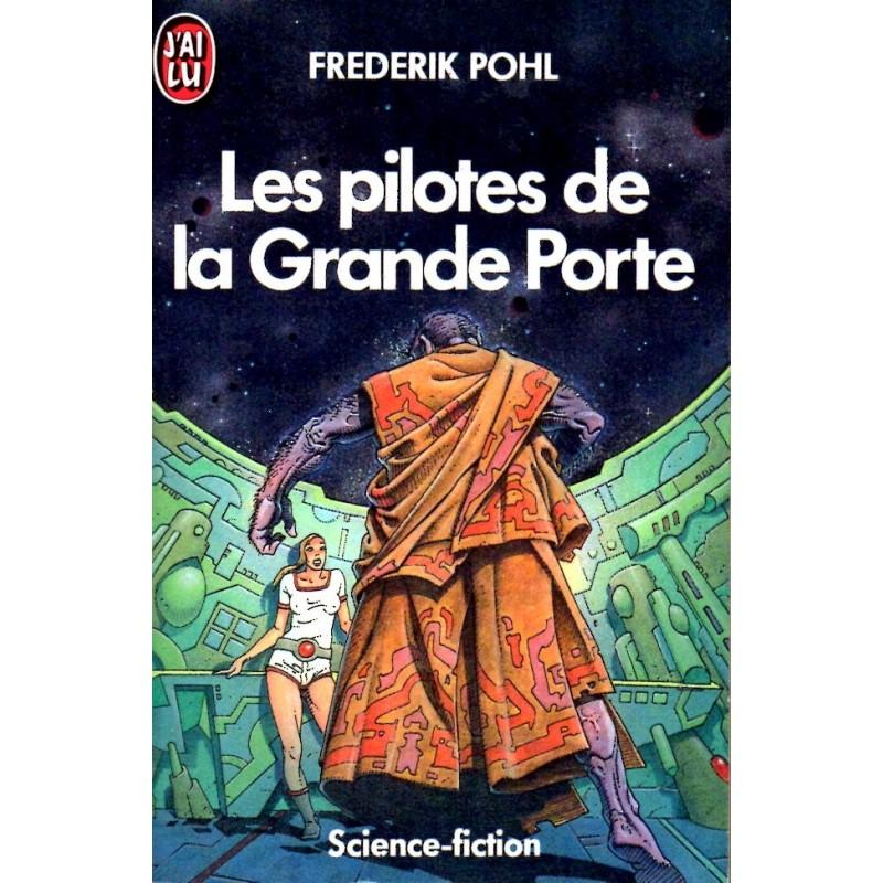 Les pilotes de la Grande Porte - Frederik Pohl - (Science Fiction)