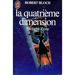 La Quatrième dimension (Twilight Zone) - Robert Bloch - (Science Fiction)
