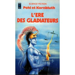 L'Ere des Gladiateurs - Pohl & Kornbluth - (Science Fiction)