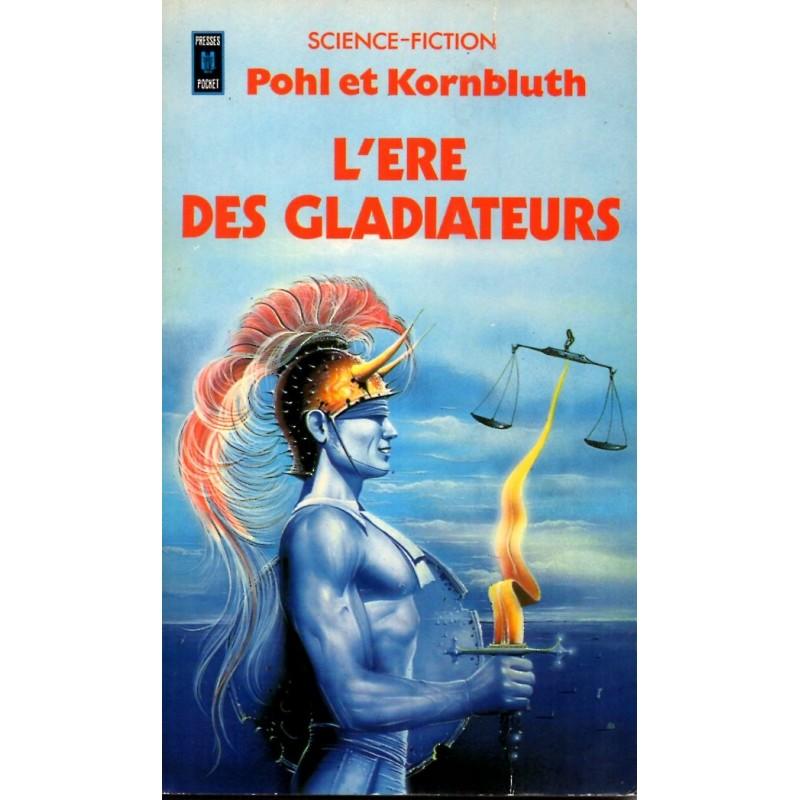 L'Ere des Gladiateurs - Pohl & Kornbluth - (Science Fiction)
