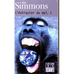L'Échiquier du mal, 1.  - Dan Simmons - (Science Fiction)