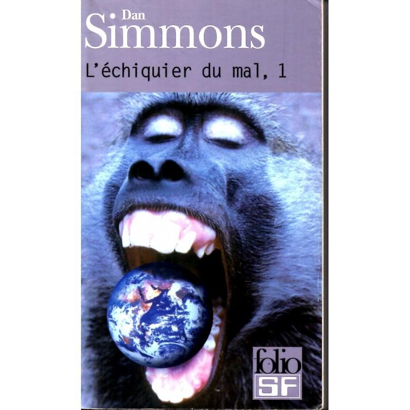 L'Échiquier du mal, 1.  - Dan Simmons - (Science Fiction)