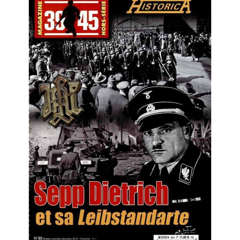 Magazine 39-45 n° 80 - Sepp Dietrich et sa Leibstandarte